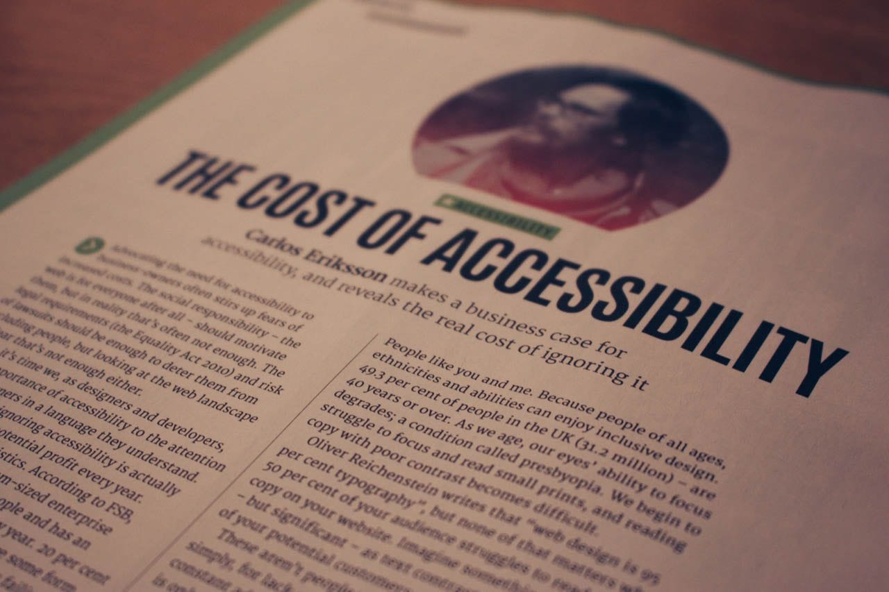 Carlos Eriksson and his article The Cost of Accessibility in net magazine.