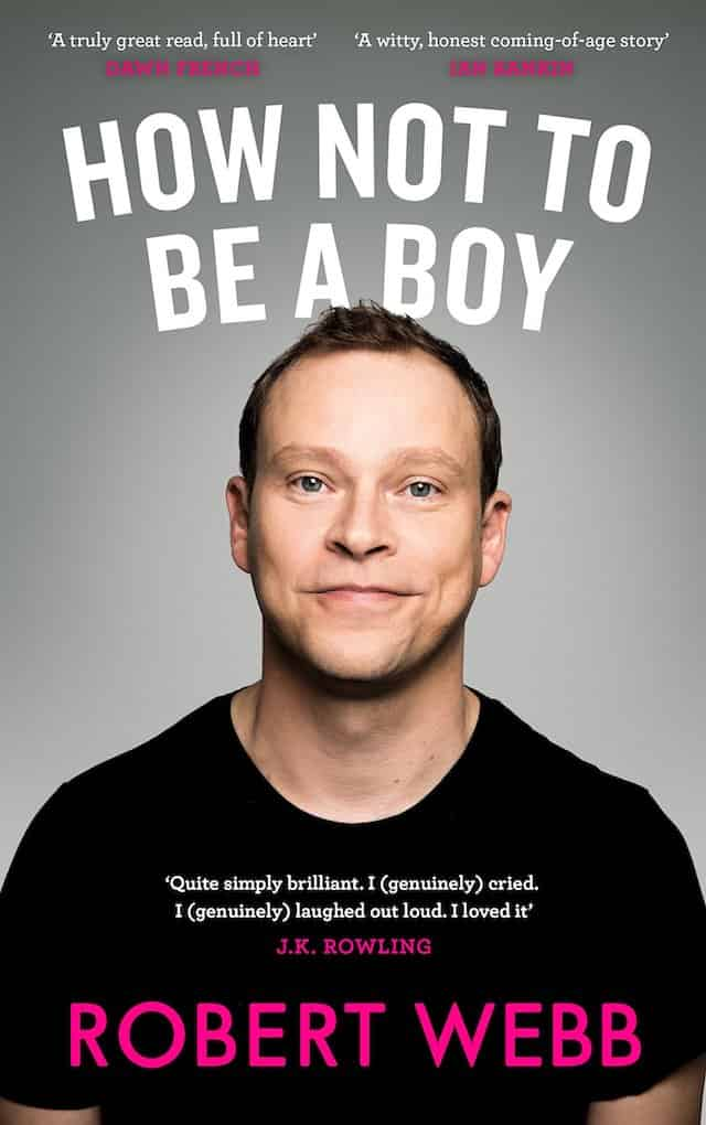 Robert Webb's How Not to be a Boy